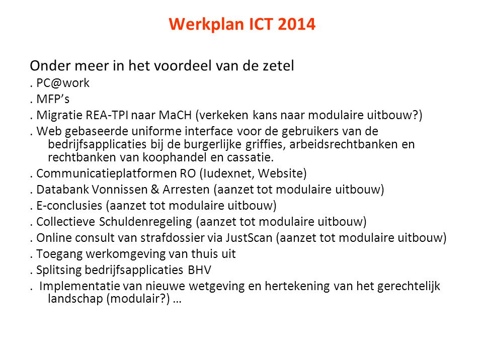 Werkplan ICT 2014 Onder meer in het voordeel van de zetel . PC@work