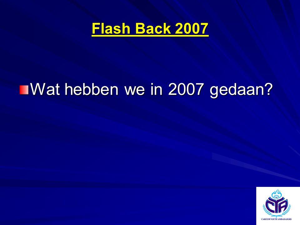 Flash Back 2007 Wat hebben we in 2007 gedaan