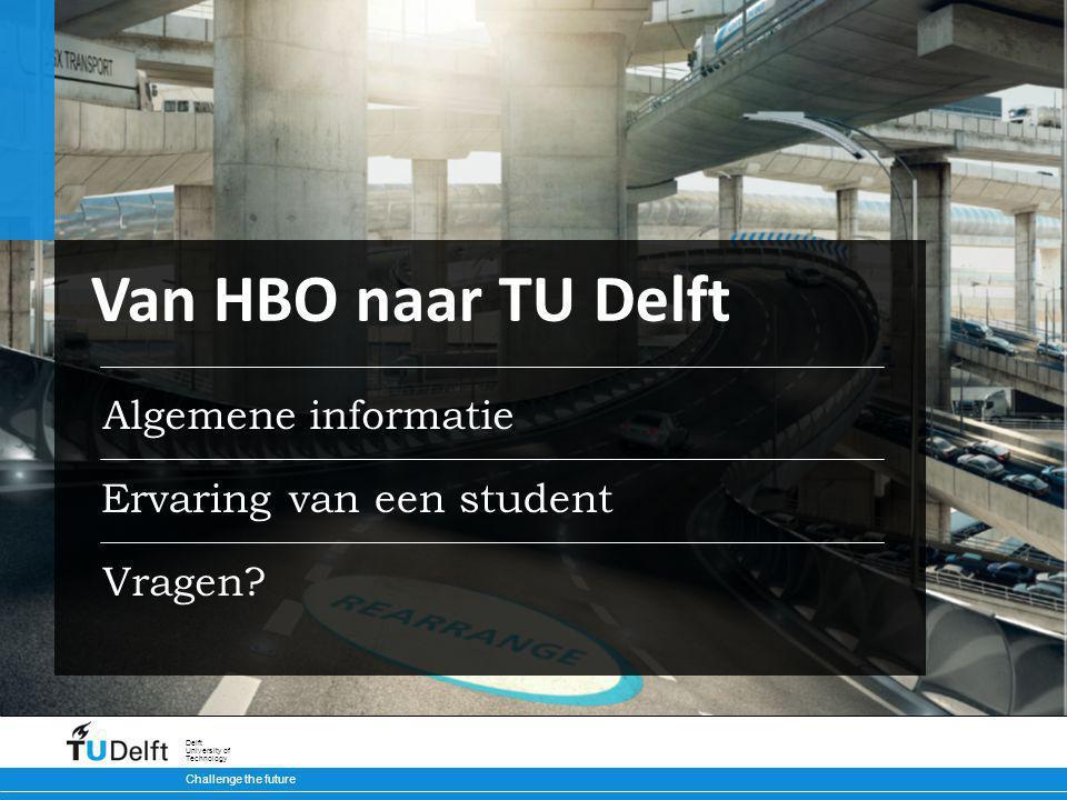 Van HBO naar TU Delft Algemene informatie Ervaring van een student