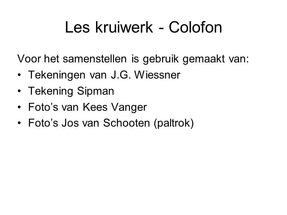 Les kruiwerk - Colofon Voor het samenstellen is gebruik gemaakt van: