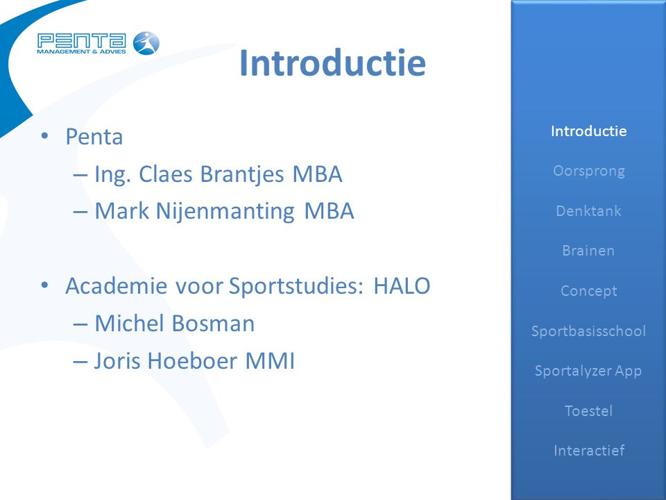 Introductie Penta Ing. Claes Brantjes MBA Mark Nijenmanting MBA