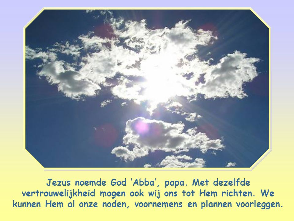 Jezus noemde God 'Abba', papa