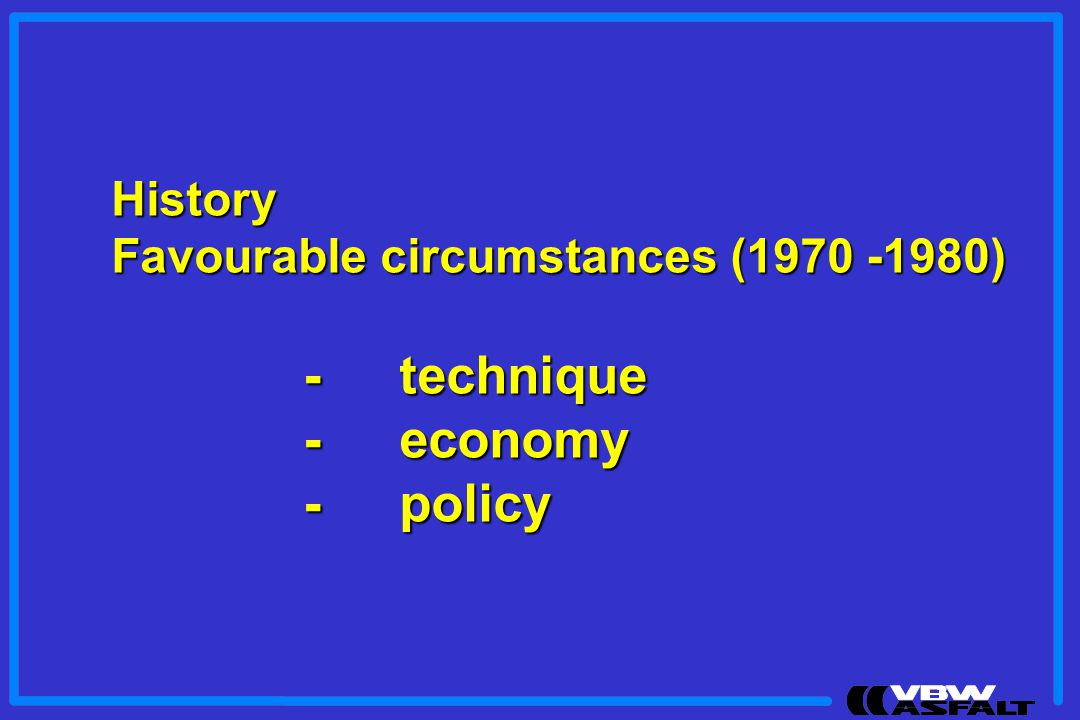 - technique - economy - policy History