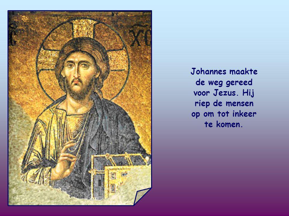 Johannes maakte de weg gereed voor Jezus