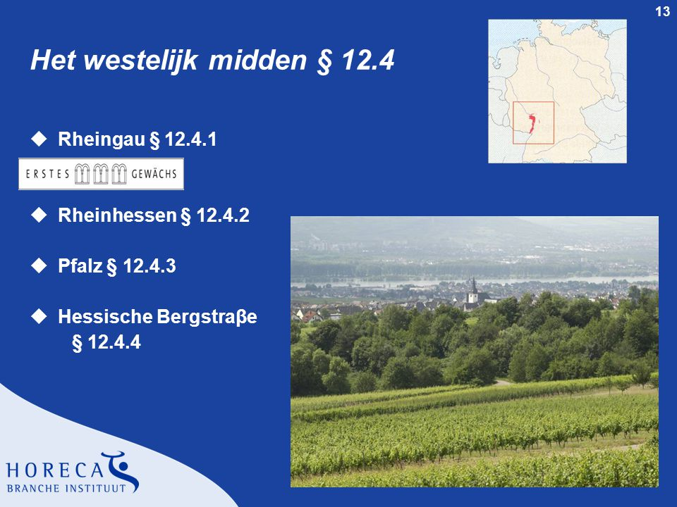Het westelijk midden § 12.4 Rheingau § 12.4.1 Rheinhessen § 12.4.2