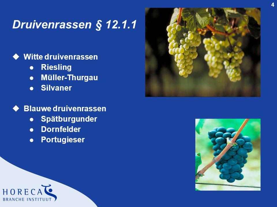 Druivenrassen § 12.1.1 Witte druivenrassen Riesling Müller-Thurgau