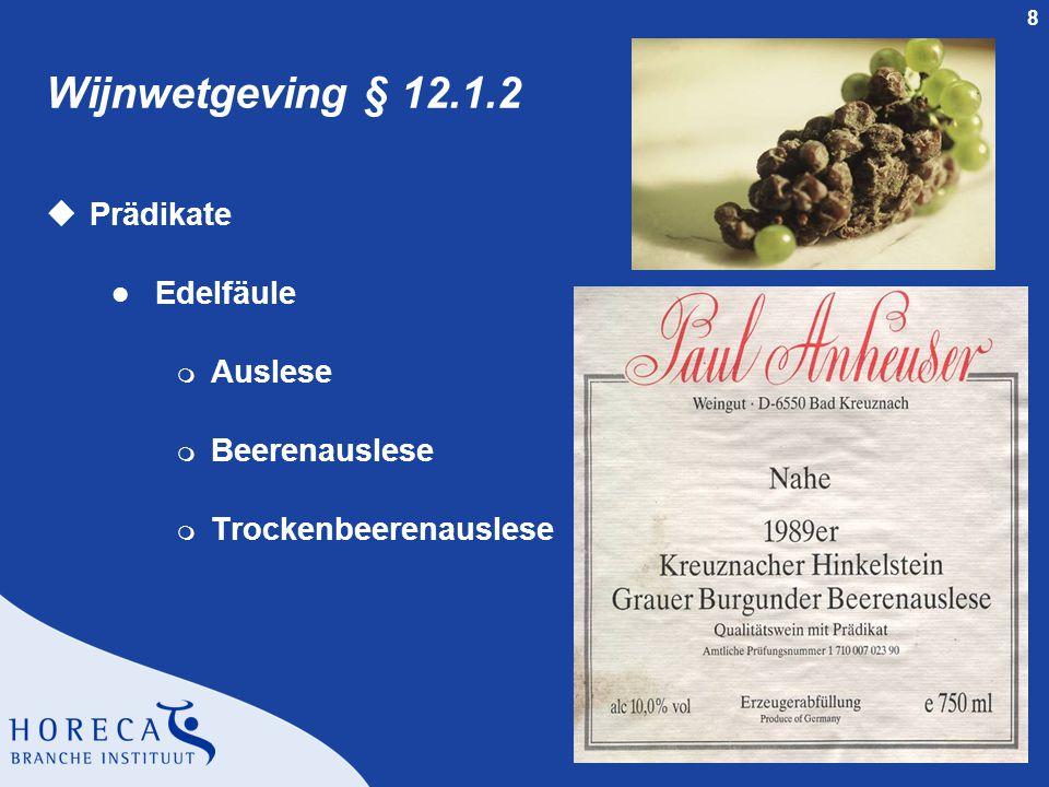Wijnwetgeving § 12.1.2 Prädikate Edelfäule Auslese Beerenauslese