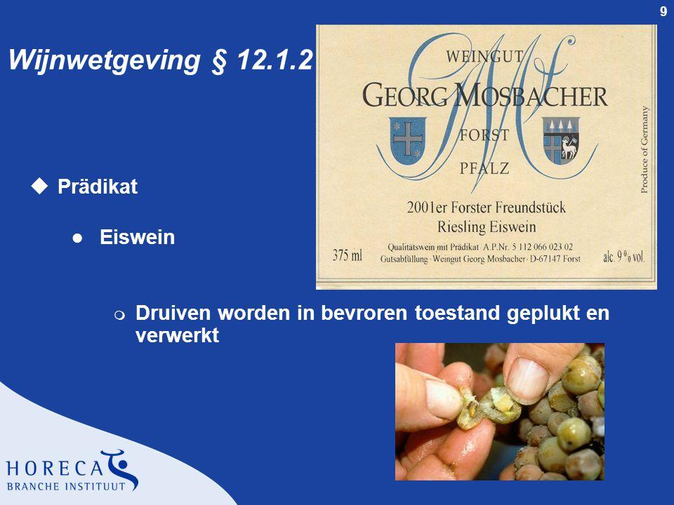 Wijnwetgeving § 12.1.2 Prädikat Eiswein