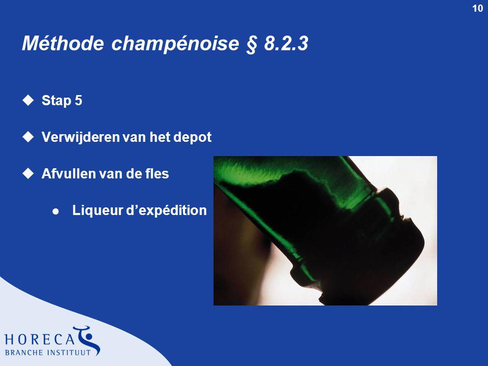 Méthode champénoise § 8.2.3 Stap 5 Verwijderen van het depot