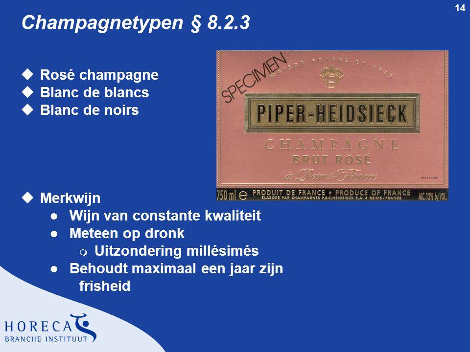 Champagnetypen § 8.2.3 Rosé champagne Blanc de blancs Blanc de noirs