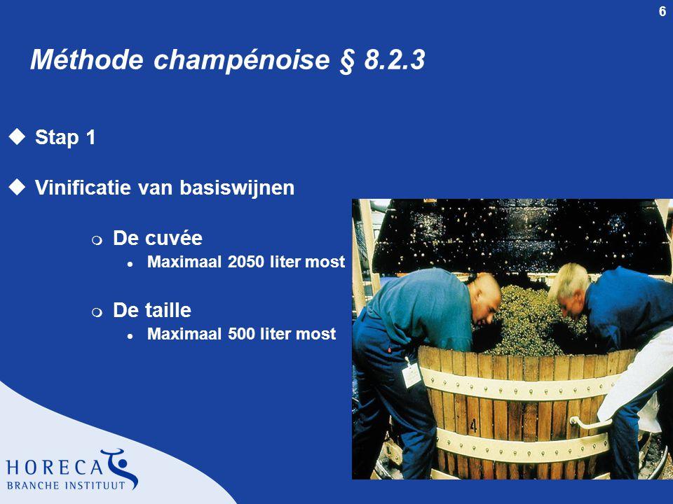 Méthode champénoise § 8.2.3 Stap 1 Vinificatie van basiswijnen