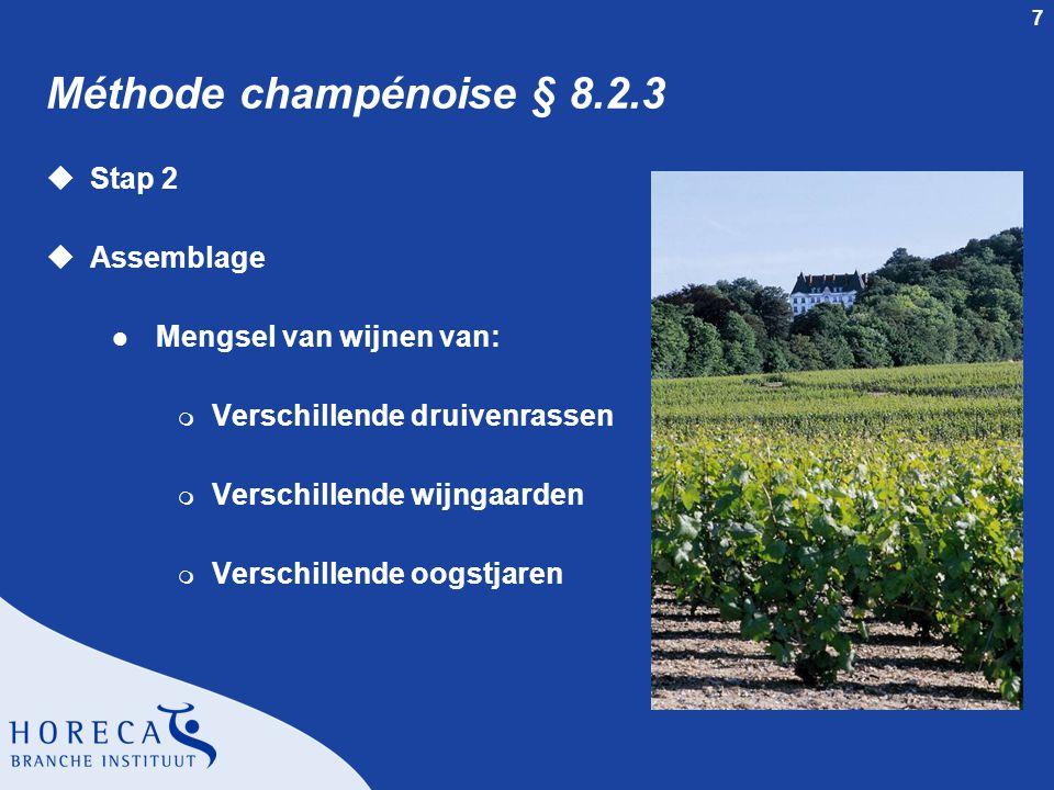 Méthode champénoise § 8.2.3 Stap 2 Assemblage Mengsel van wijnen van: