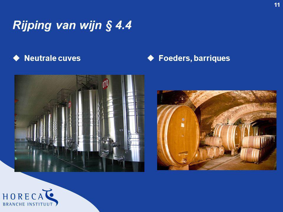 Rijping van wijn § 4.4 Neutrale cuves Foeders, barriques dia 11