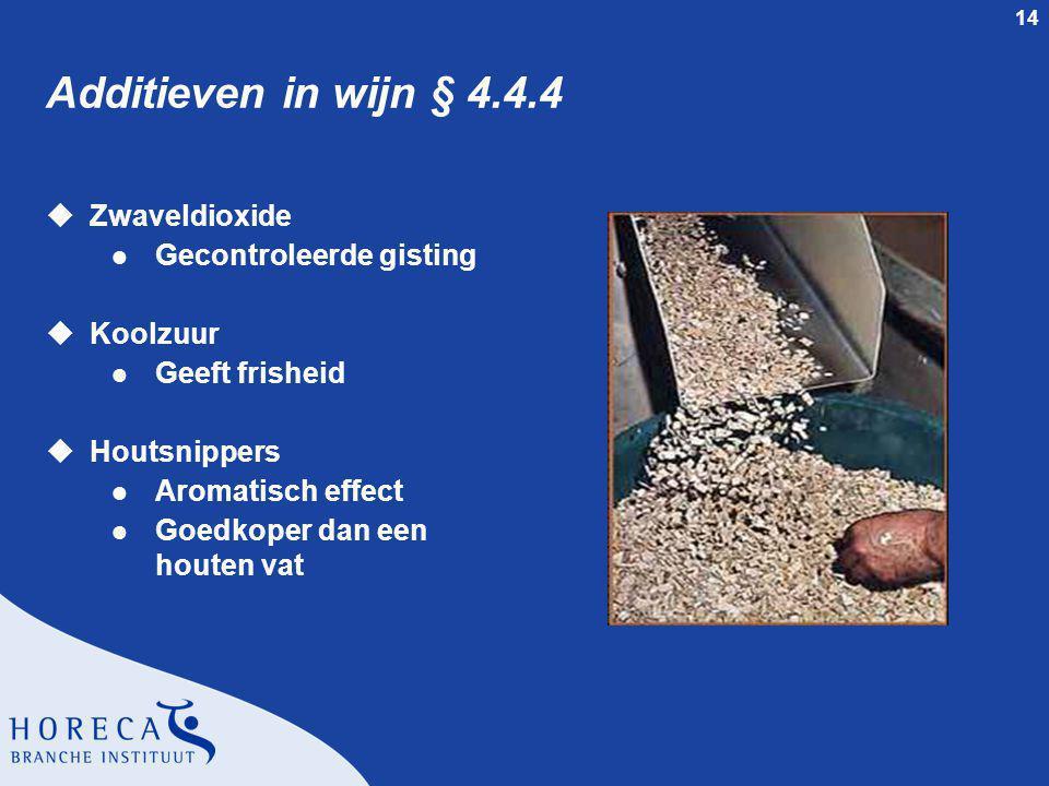Additieven in wijn § 4.4.4 Zwaveldioxide Gecontroleerde gisting