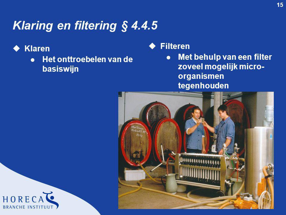 Klaring en filtering § 4.4.5 Filteren Klaren