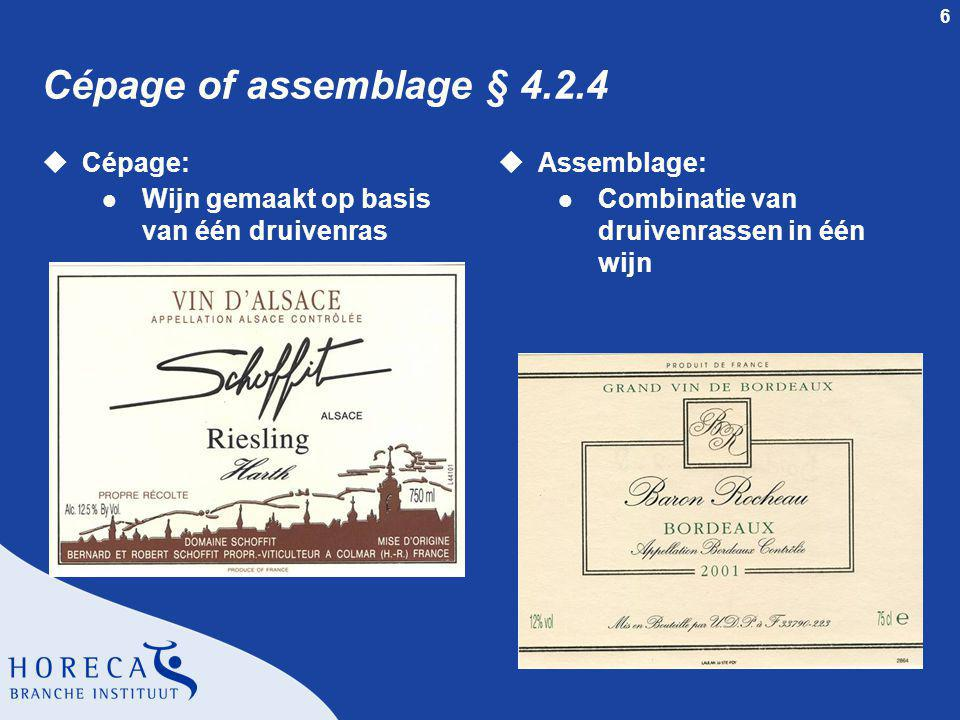Cépage of assemblage § 4.2.4 Cépage:
