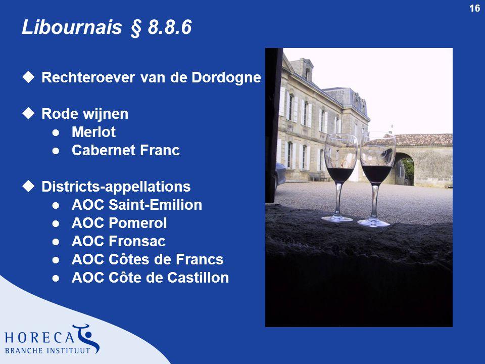 Libournais § 8.8.6 Rechteroever van de Dordogne Rode wijnen Merlot