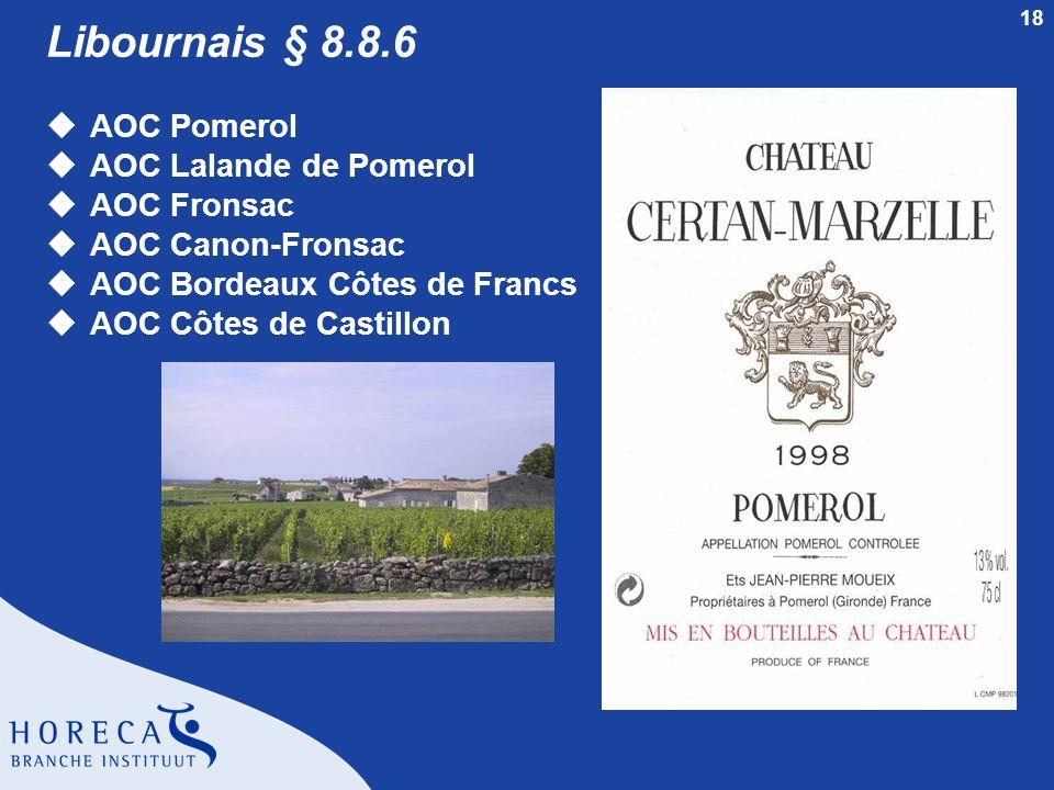 Libournais § 8.8.6 AOC Pomerol AOC Lalande de Pomerol AOC Fronsac