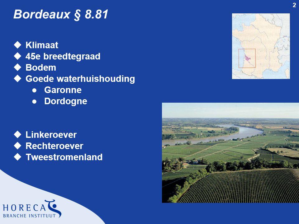 Bordeaux § 8.81 Klimaat 45e breedtegraad Bodem Goede waterhuishouding