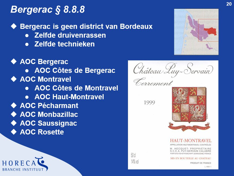 Bergerac § 8.8.8 Bergerac is geen district van Bordeaux