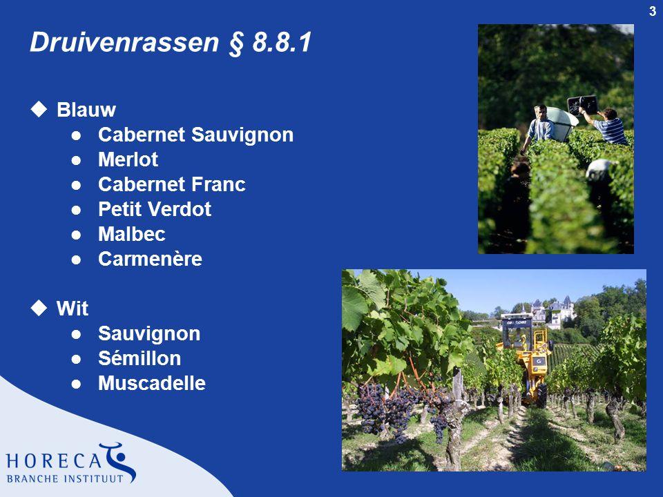 Druivenrassen § 8.8.1 Blauw Cabernet Sauvignon Merlot Cabernet Franc