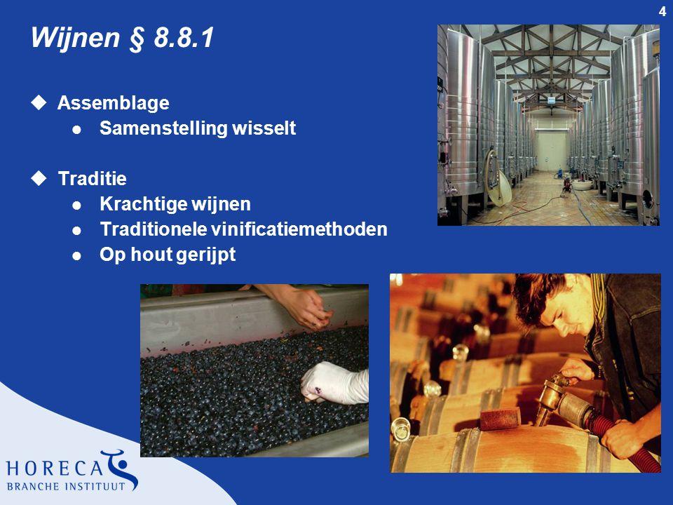 Wijnen § 8.8.1 Assemblage Samenstelling wisselt Traditie