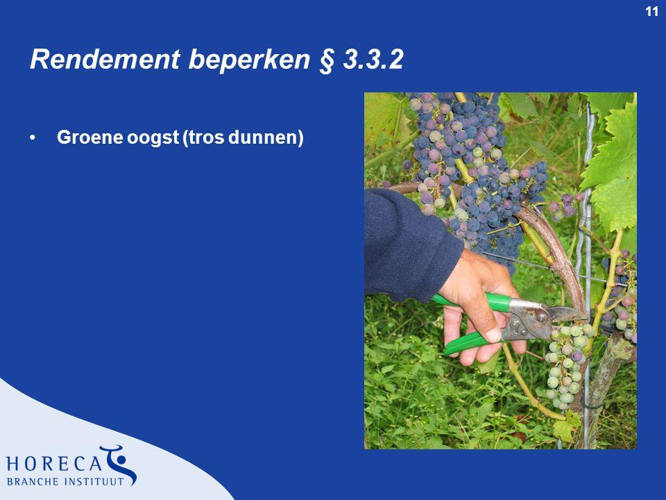 Rendement beperken § 3.3.2 Groene oogst (tros dunnen)