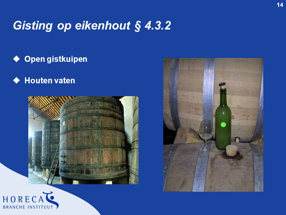 Gisting op eikenhout § 4.3.2 Open gistkuipen Houten vaten