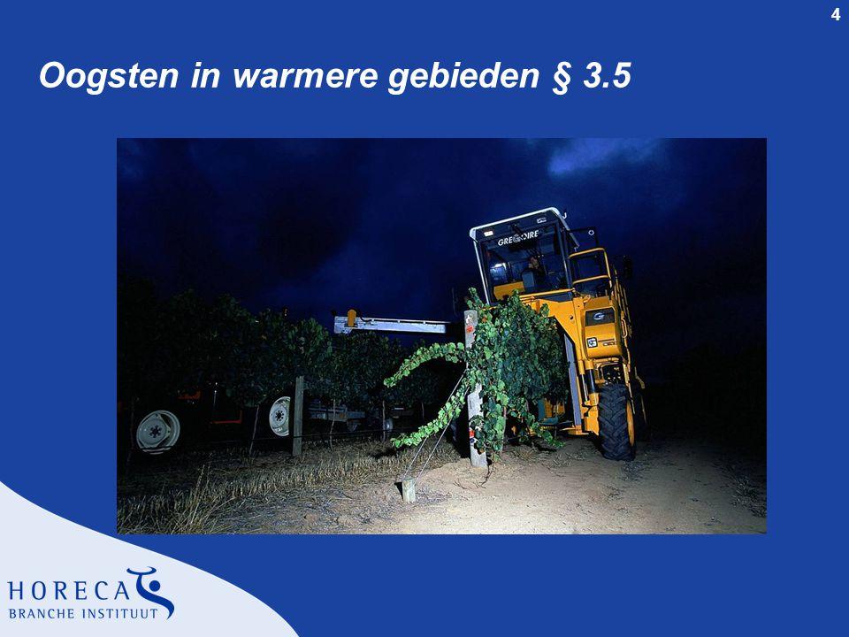 Oogsten in warmere gebieden § 3.5