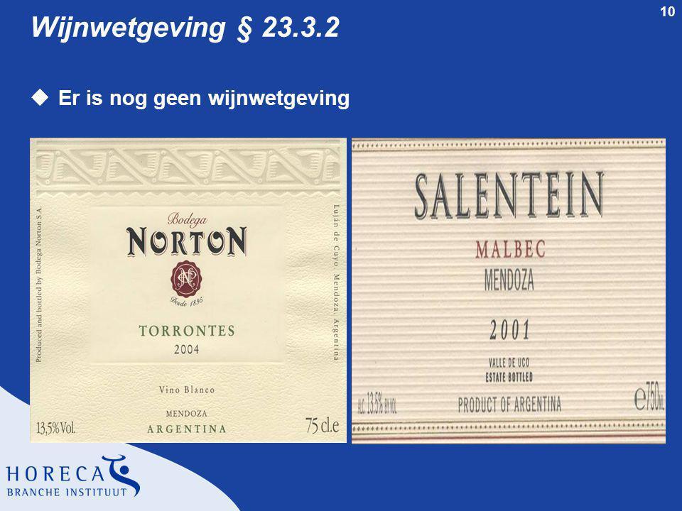 Wijnwetgeving § 23.3.2 Er is nog geen wijnwetgeving