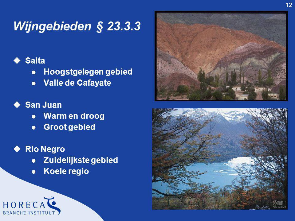 Wijngebieden § 23.3.3 Salta Hoogstgelegen gebied Valle de Cafayate
