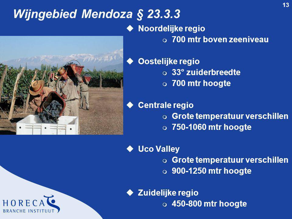 Wijngebied Mendoza § 23.3.3 Noordelijke regio 700 mtr boven zeeniveau