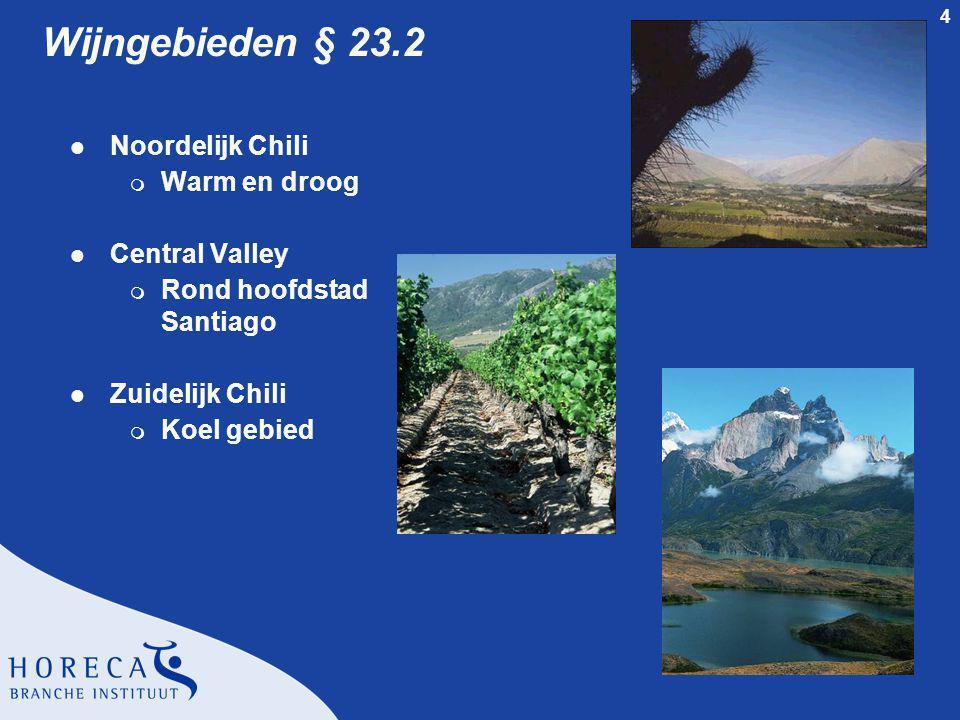 Wijngebieden § 23.2 Noordelijk Chili Warm en droog Central Valley