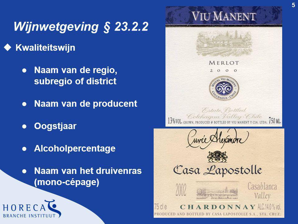 Wijnwetgeving § 23.2.2 Kwaliteitswijn Naam van de regio,