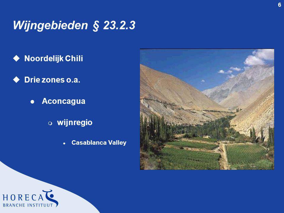 Wijngebieden § 23.2.3 Noordelijk Chili Drie zones o.a. Aconcagua