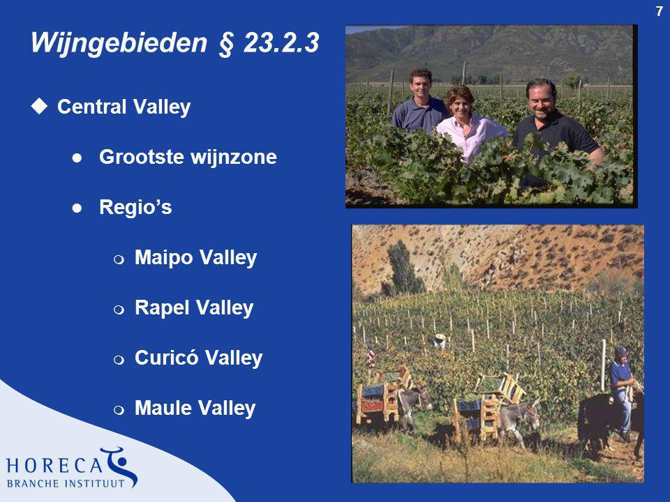 Wijngebieden § 23.2.3 Central Valley Grootste wijnzone Regio's