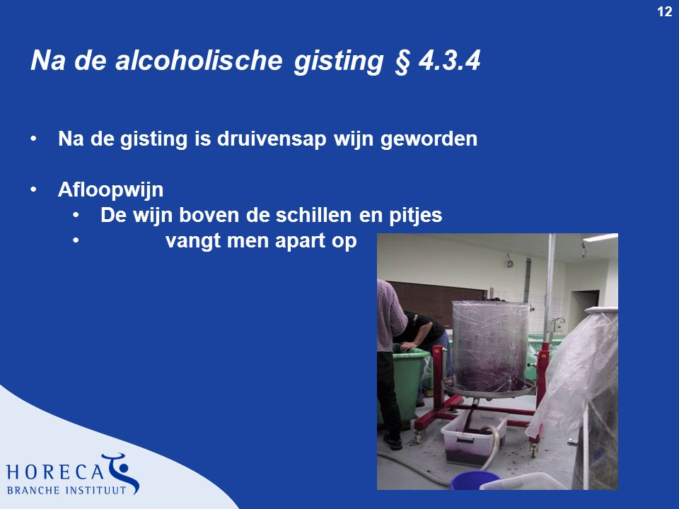 Na de alcoholische gisting § 4.3.4