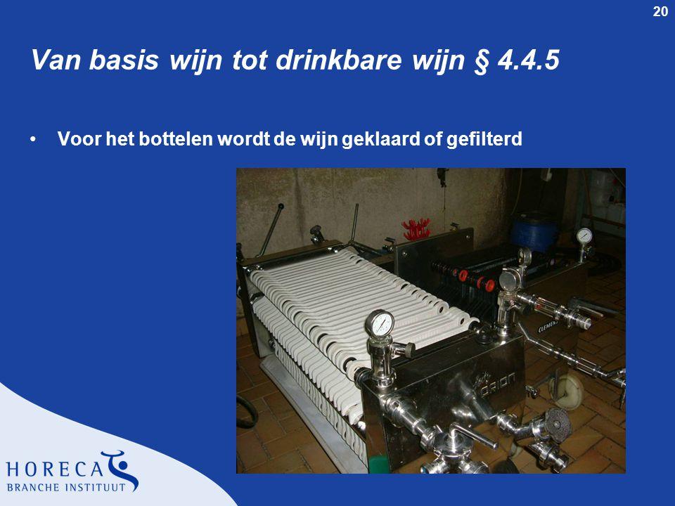 Van basis wijn tot drinkbare wijn § 4.4.5