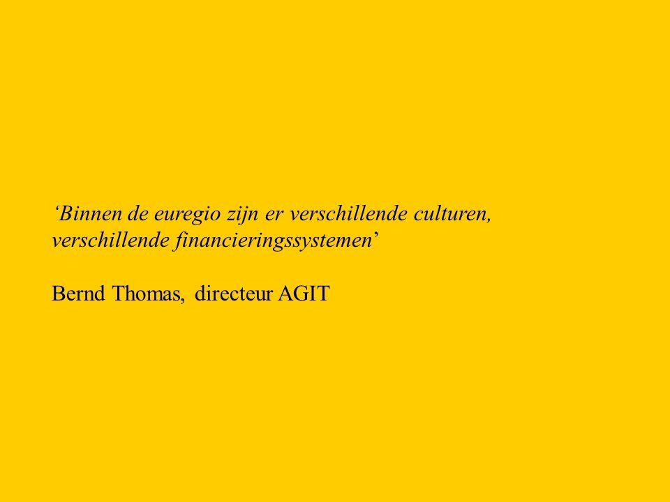 'Binnen de euregio zijn er verschillende culturen, verschillende financieringssystemen'