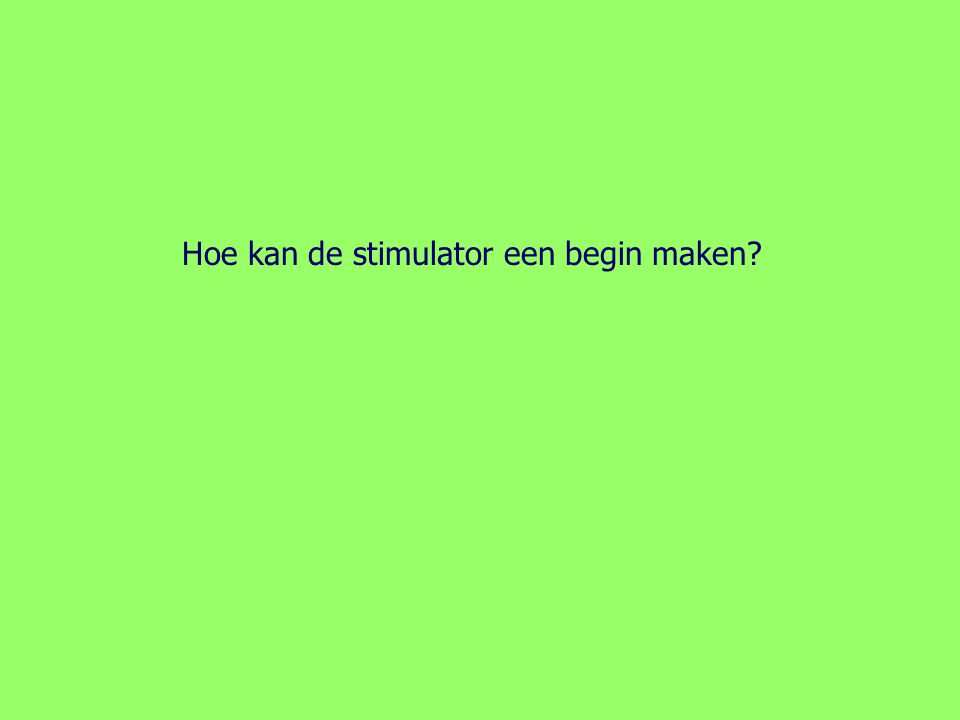 Hoe kan de stimulator een begin maken