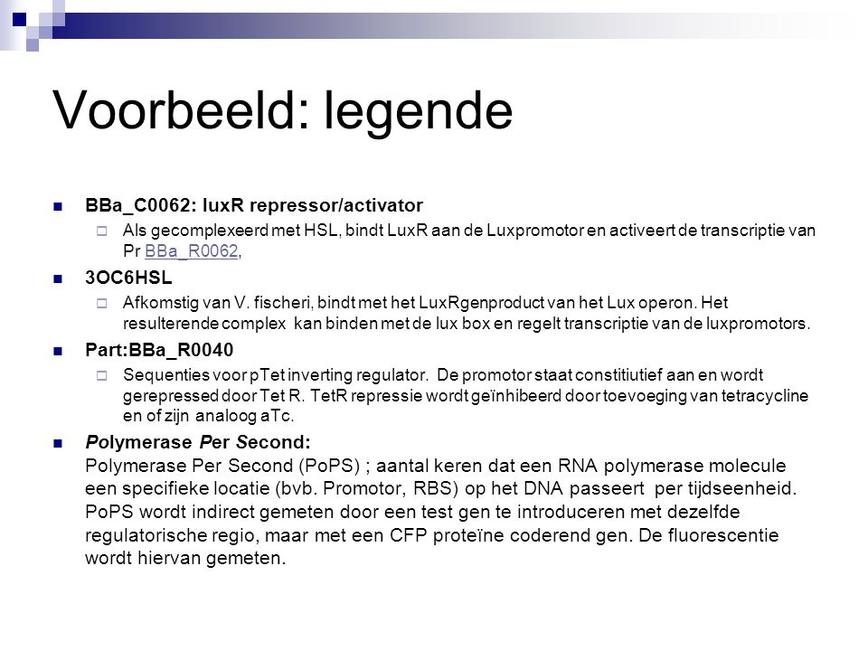 Voorbeeld: legende BBa_C0062: luxR repressor/activator 3OC6HSL