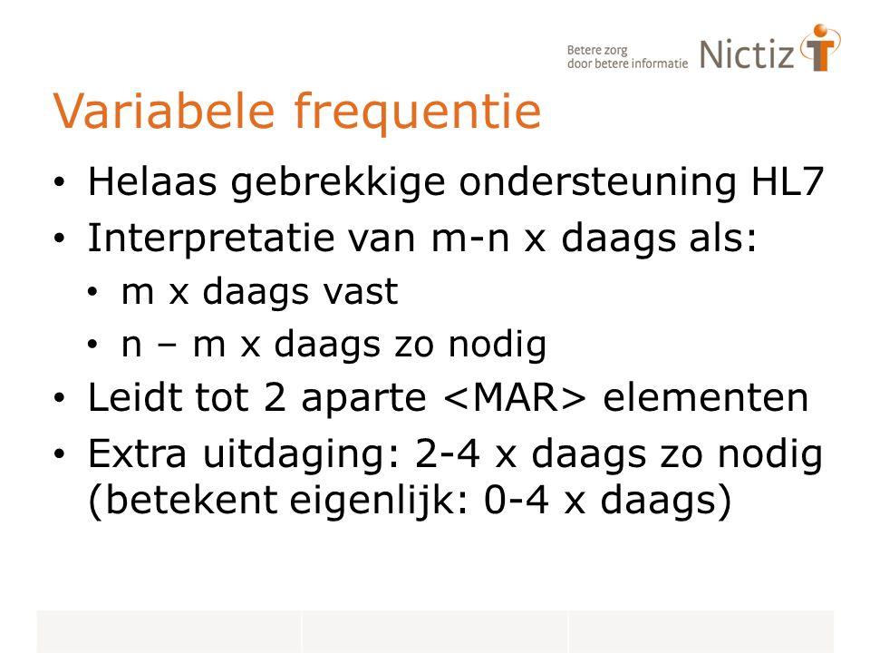 Variabele frequentie Helaas gebrekkige ondersteuning HL7