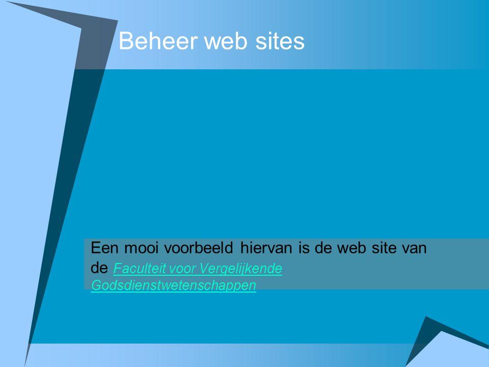 Beheer web sites Een mooi voorbeeld hiervan is de web site van de Faculteit voor Vergelijkende Godsdienstwetenschappen.