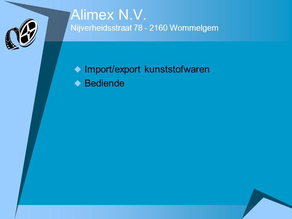 Alimex N.V. Nijverheidsstraat 78 - 2160 Wommelgem