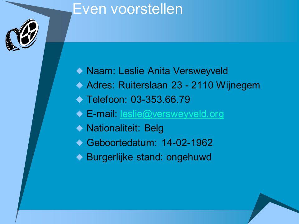 Even voorstellen Naam: Leslie Anita Versweyveld