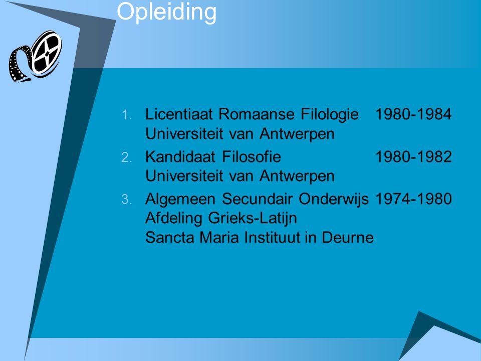 Opleiding Licentiaat Romaanse Filologie 1980-1984 Universiteit van Antwerpen. Kandidaat Filosofie 1980-1982 Universiteit van Antwerpen.