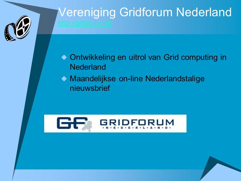 Vereniging Gridforum Nederland http://gridforum.nl
