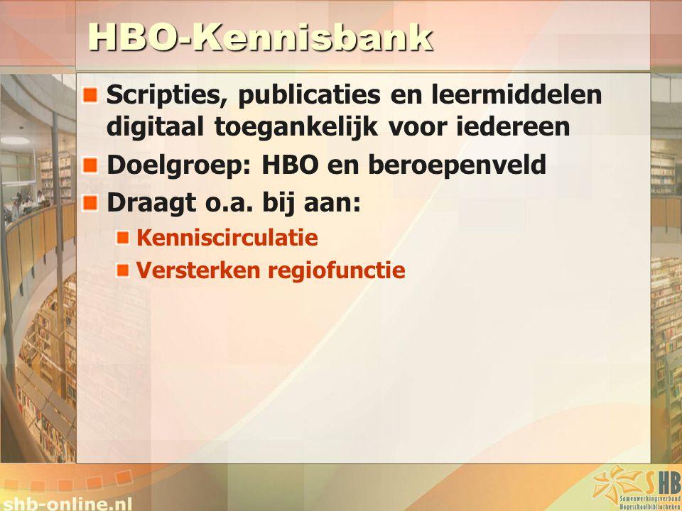 HBO-Kennisbank Scripties, publicaties en leermiddelen digitaal toegankelijk voor iedereen. Doelgroep: HBO en beroepenveld.