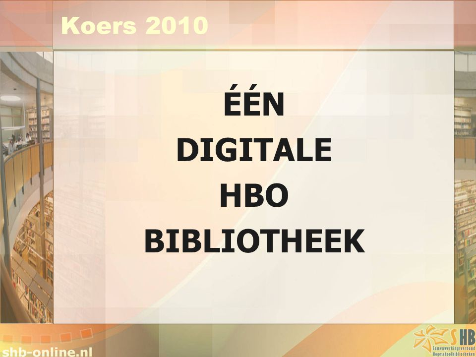 ÉÉN DIGITALE HBO BIBLIOTHEEK