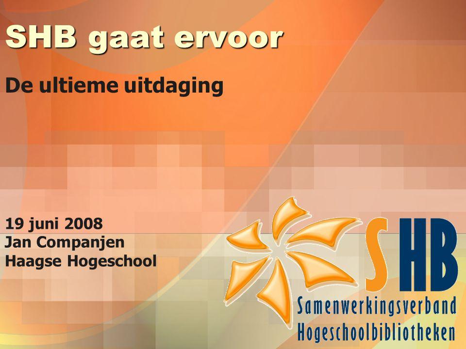 SHB gaat ervoor De ultieme uitdaging 19 juni 2008 Jan Companjen